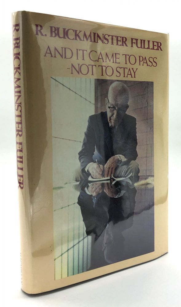 And It Came To Pass - Not To Stay -- inscribed very lovingly to his niece. R. Buckminster Fuller.