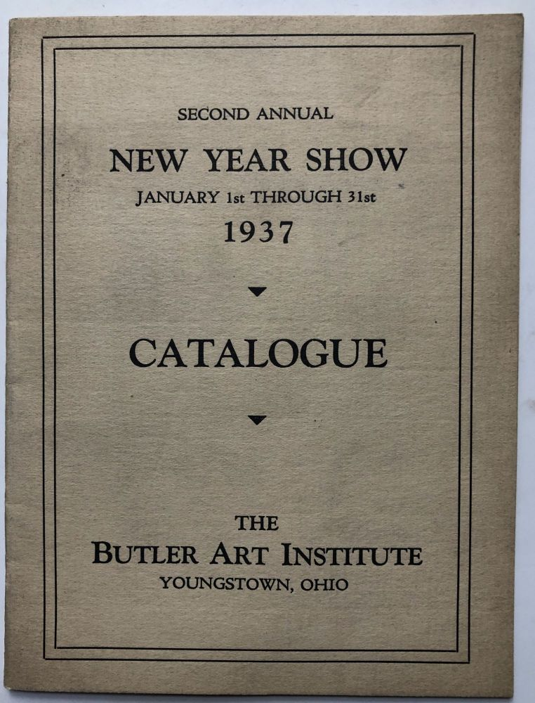 Second Annual New Year Show, January 1st through 31st, 1937: Catalogue. Butler Art Institute.