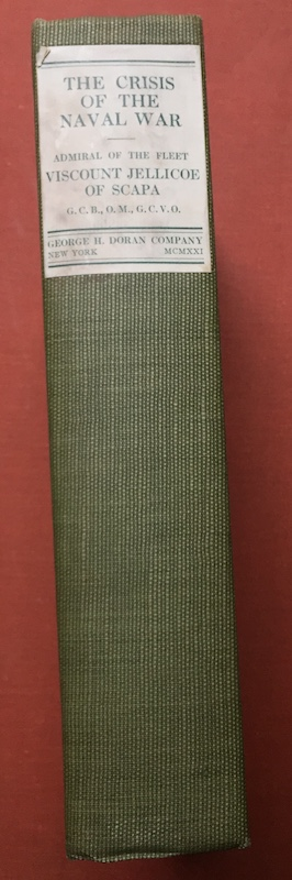 The Crisis of the Naval War - signed copy. Admiral Viscount Jellicoe, John.
