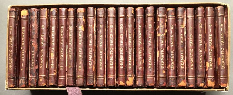 22 volumes of Dramatic Tales, ca. 1830s - 88 tales with folding colored frontispieces. Publisher J. Duncombe.