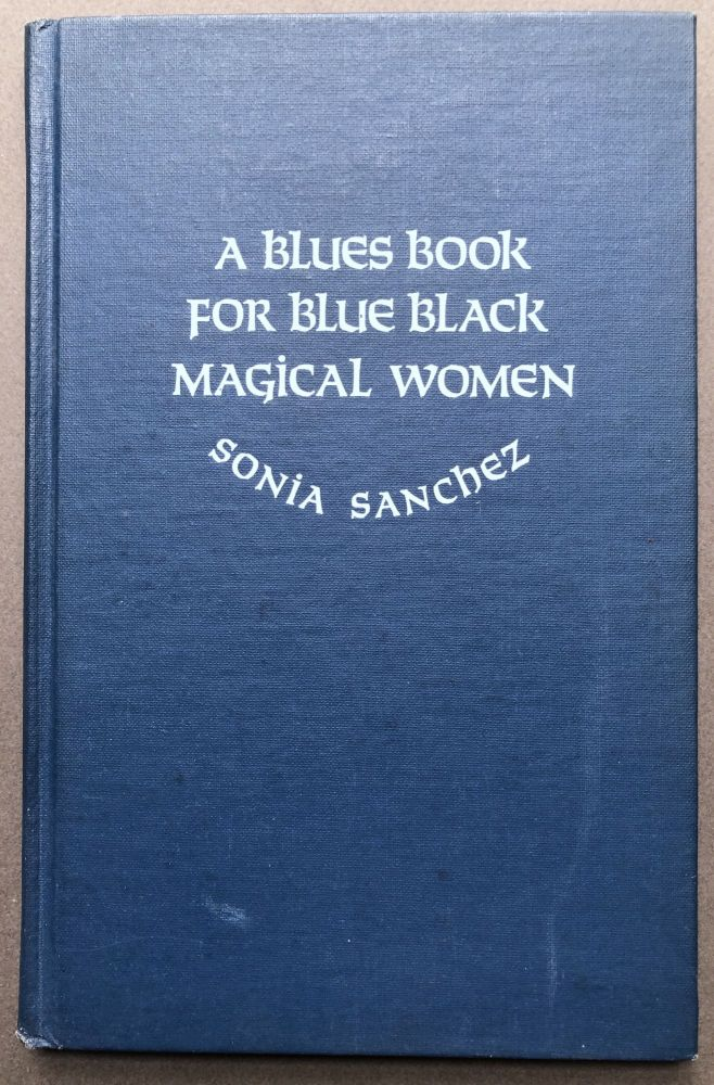 Blues Book for Blue Black Magical Women. Sonia Sanchez.