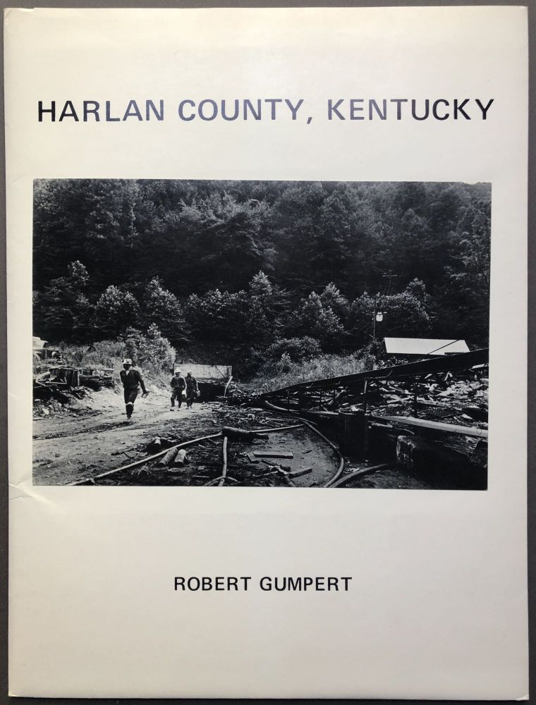 Harlan County Kentucky, a photo-documentation. Robert Gumpert.