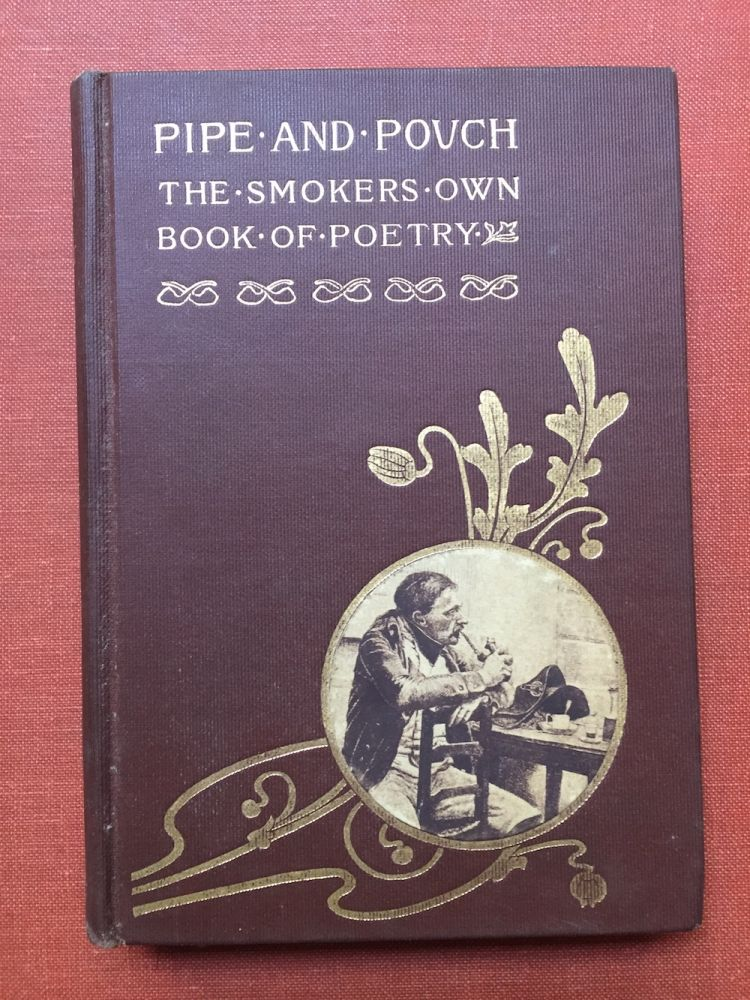 Pipe and Pouch, the Smoker's Own Book of Poetry