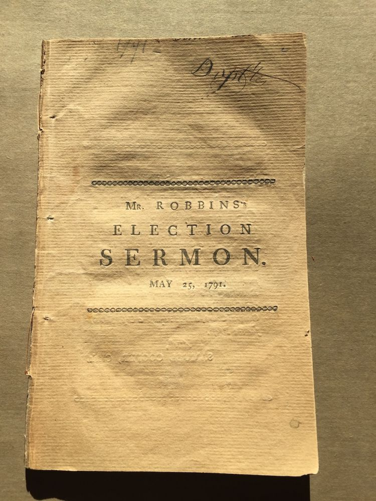 A sermon preached before His Excellency Jonh [sic] Hancock, Esq., governour, His Honor Samuel Adams, Esq., lieutenant-governour, the Honourable the Council, and the Honourable the Senate and House of Representatives of the Commonwealth of Massachusetts, May 25, 1791 being the day of the general election. Chandler Robbins.