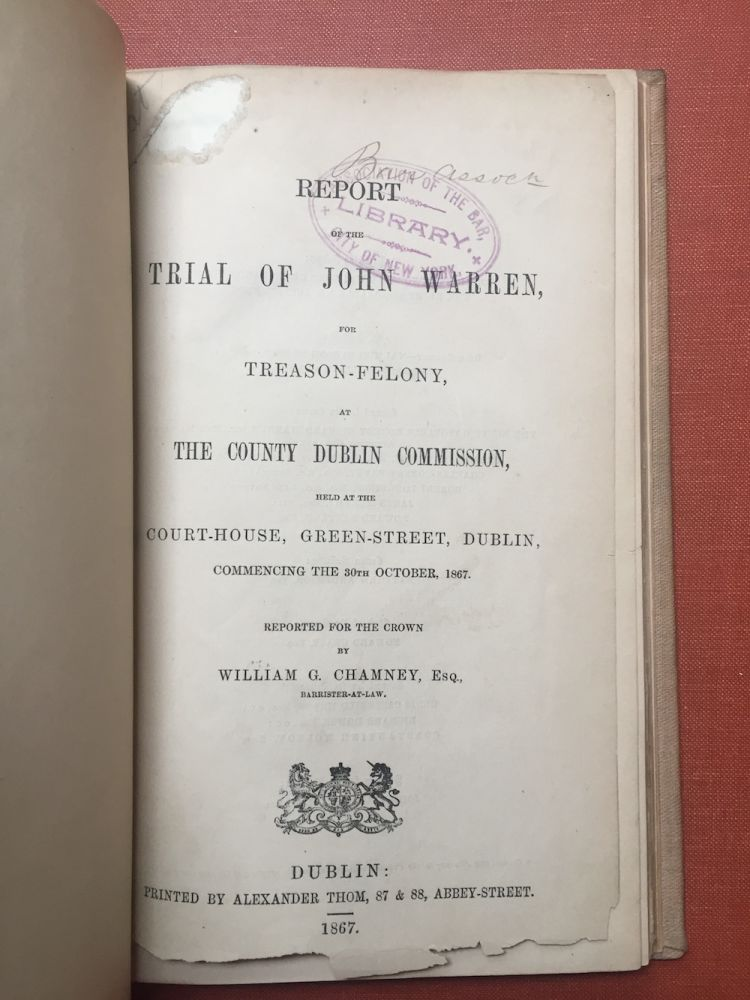 Report of the trial of John Warren, for treason-felony, at the County Dublin Commission, held at the Court-house, Green-street, Dublin, commencing the 30th October, 1867. William G. Chamney.