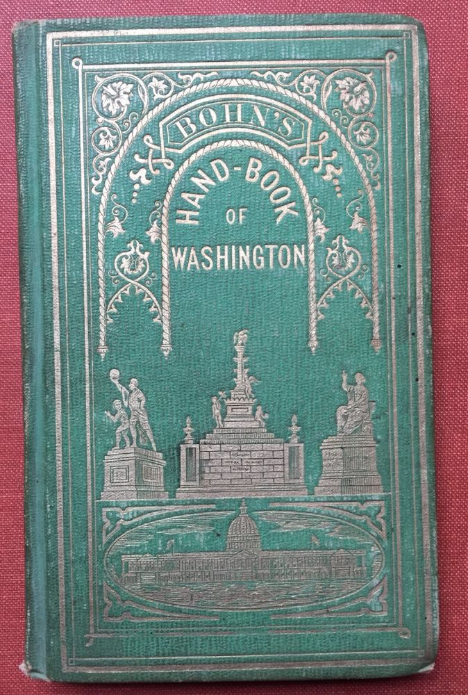 Bohn's Hand-Book of Washington (1856). Casimir Bohn, Charles Lanman.