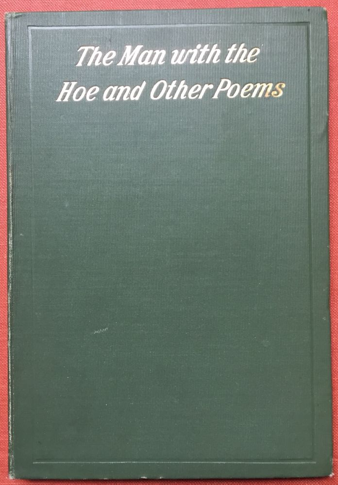 The Man with the Hoe and other poems (1899 first edition, inscribed copy). Edwin Markham.