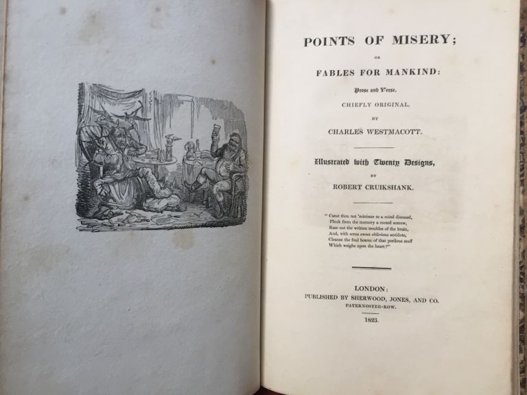 Points of Misery; or Fables for Mankind: Prose and Verse Chiefly Original... (1823 first edition). Charles Westmacott, Robert Cruikshank.