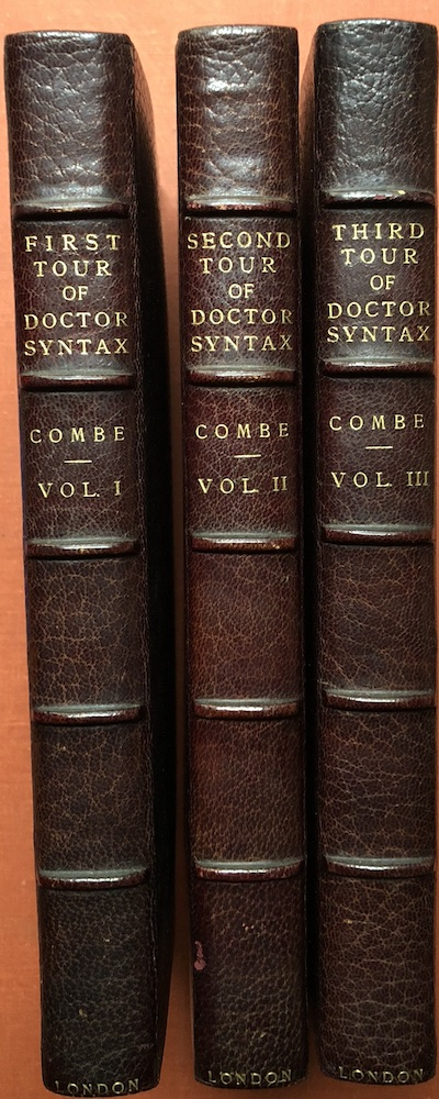 3 volumes of Dr. Syntax - The First Tour of Doctor Syntax in Search of the Picturesque; The Second Tour of Doctor Syntax in Search of Consolation; The Third Tour of Doctor Syntax in Search of a Wife. William Combe, Thomas Rowlandson.