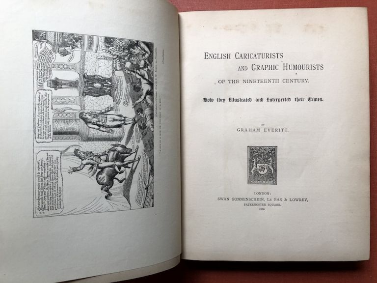 English Caricaturists and Graphic Humourists of the Nineteeth Century: How They Illustrated and Interpreted Their Time (1887, finely bound). Graham Everitt.