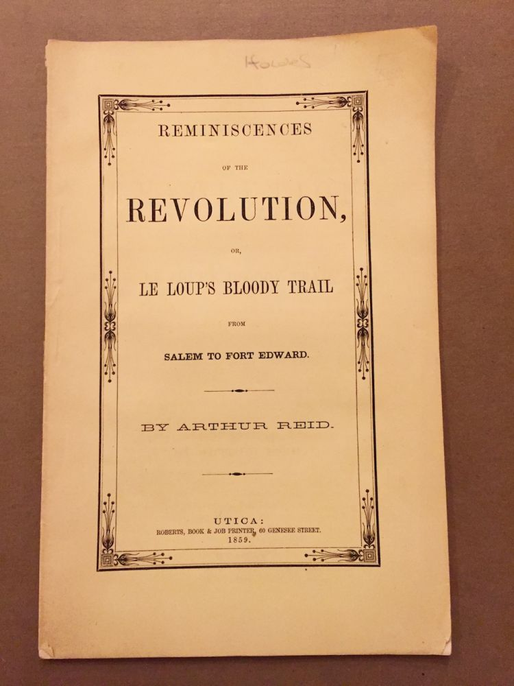 Reminiscences of the Revolution, Or, Le Loup's Bloody Trail From...