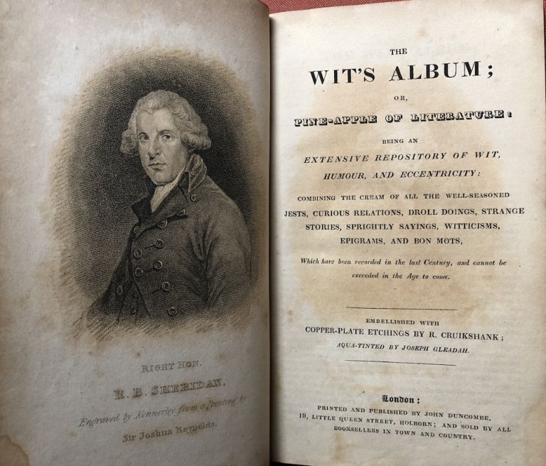 The Wit's Album; or, Pine-Apple of Literature: Being an Extensive Repository of Wit, Humour and Eccentricity...Embellished with Copper-Plate Etchings by R. Cruikshank, Aqua-Tinted by Joseph Gleadah. Robert Cruikshank.