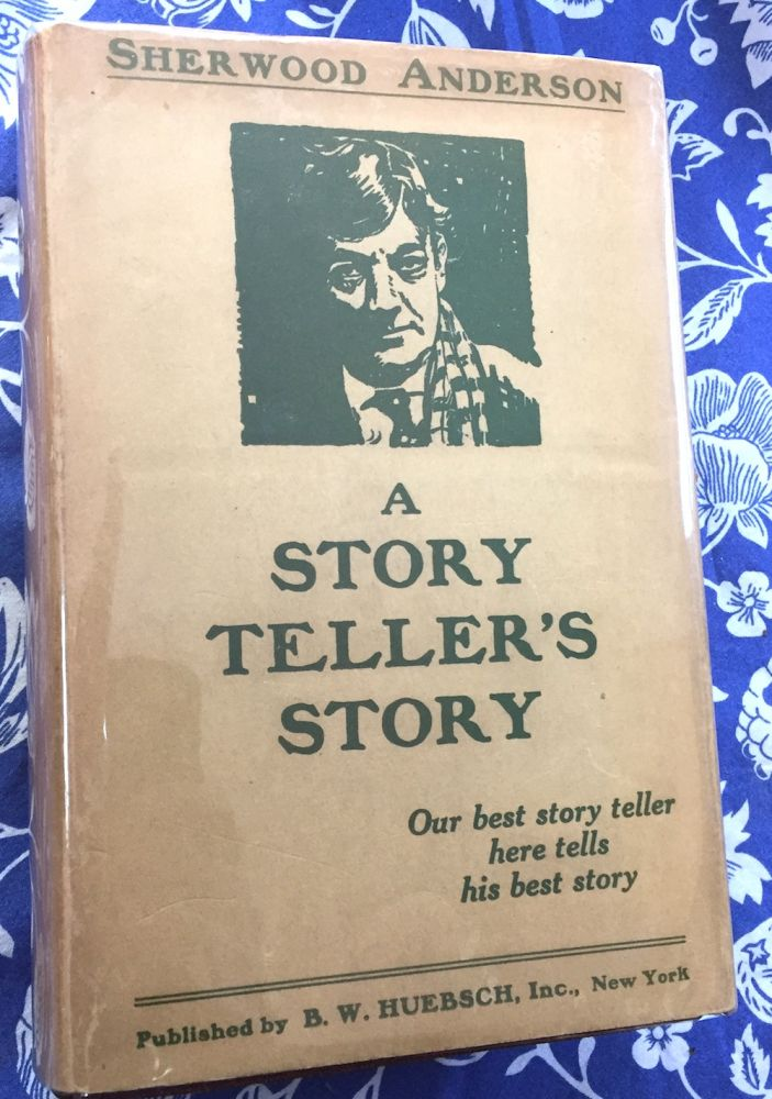 A Story Teller's Story -- inscribed to ex-wife Cornelia Anderson (?). Sherwood Anderson.