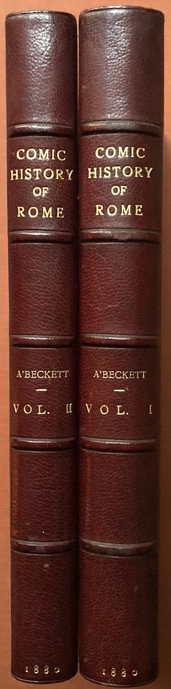 The Comic History of Rome, 2 volumes, large paper edition, with mounted plates throughout, finely bound. Gilbert Abbott A'Beckett, John Leech.