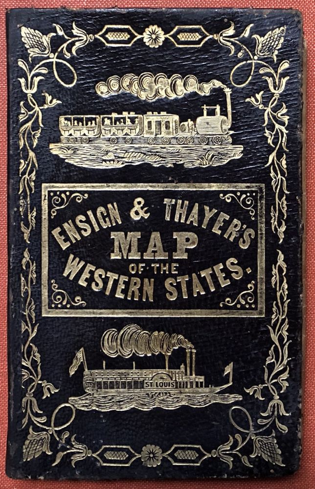Ensign & Thayer's Travellers' Guide through the States of Ohio, Michigan, Indiana, Illinois, Missouri, Iowa, and Wisconsin; with Railroad, Canal, Stage, and Steamboat Routes; Accompanied with a New Map of the above States (1850). Ensign and Thayer.