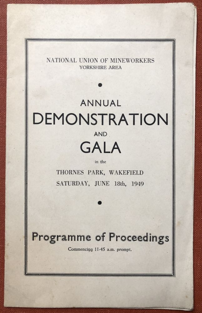 Programme of Proceedings, National Union of Mineworkers Annual Demonstration and Ball, Thornes park, Wakefield, Saturday, June 18th 1949: SIGNED BY MAURICE WEBB, J. A. HALL, HUGH GAITSKELL, AND WILLIAM PALING. Lefty Brits, Hugh Gaitskell J. A. Hall, William Paling, Maurice Webb, possibly Wilfred.