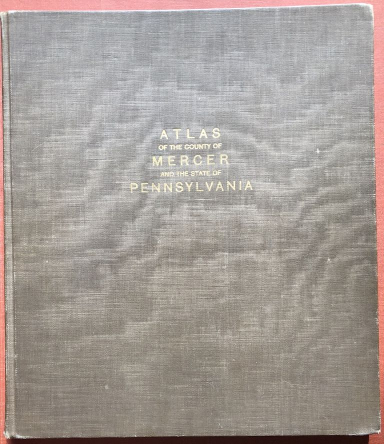 Combination Atlas of the County of Mercer and the state of Pennsylvania. Pennsylvania - Atlases, G. M. Hopkins.