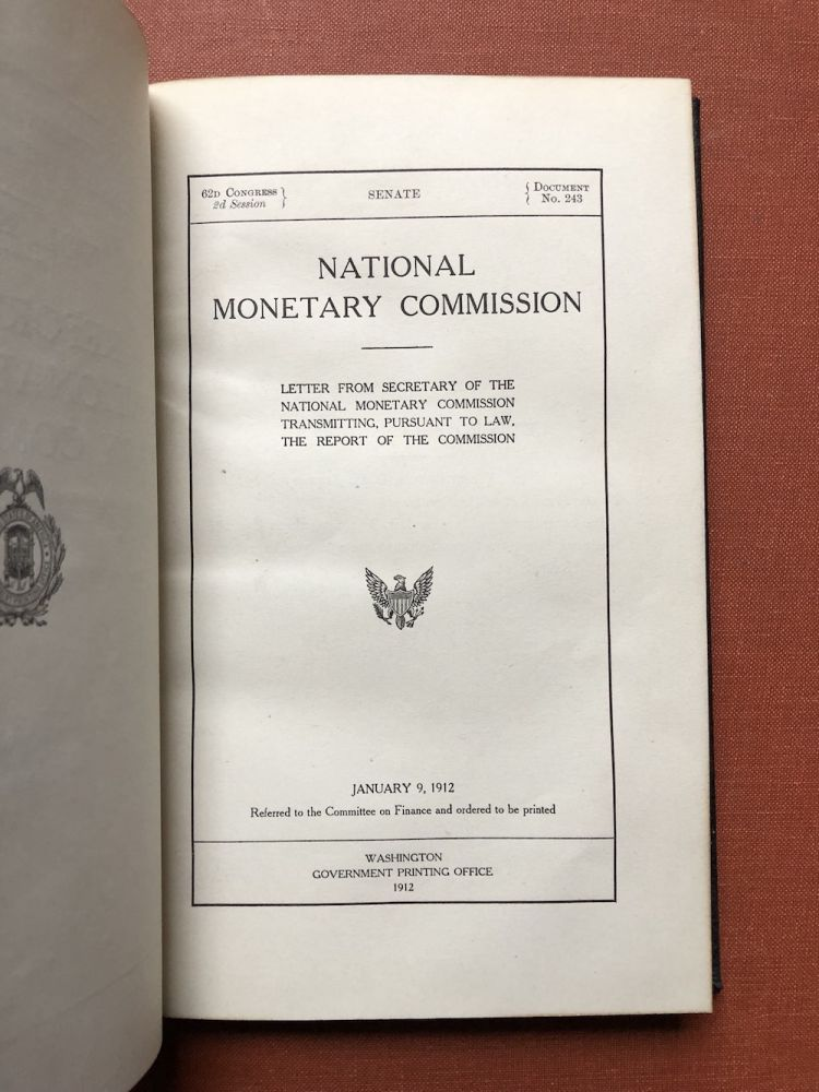 Publications of the National Monetary Commission, Vol. XXIV: Report of the National Monetary Commission, Suggested Plan for Monetary Legislation [and revised edition of the same title]. Arthur B. Shelton, Nelson W. Aldrich.