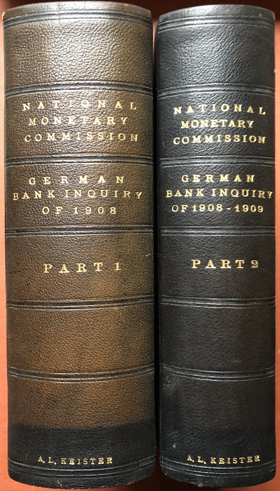 Publications of the National Monetary Commission, Vols. XII and XIII: German Bank Inquiry of 1908, Stenographic Reports, Proceedings of the Entire Commission on Points I to V of the Question Sheet, Part 2: Proceedings of the Entire Commission on Point VI of the Question Sheet. Nelson W. Aldrich, Chairman.