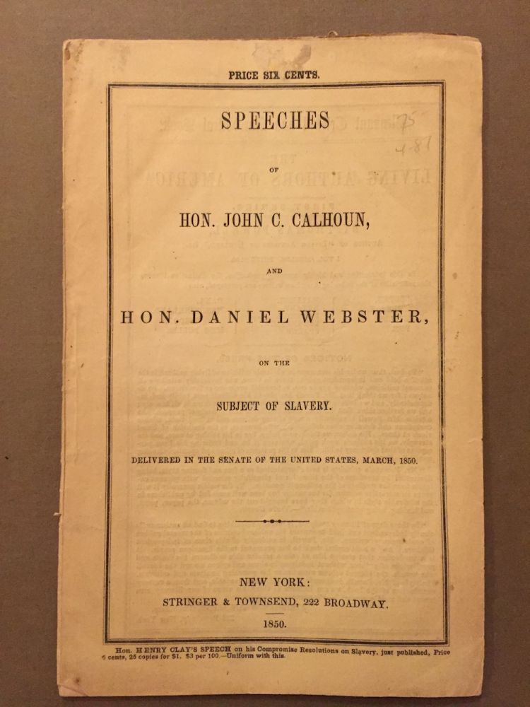 Speeches of Hon. John C. Calhoun and Hon. Daniel Webster...