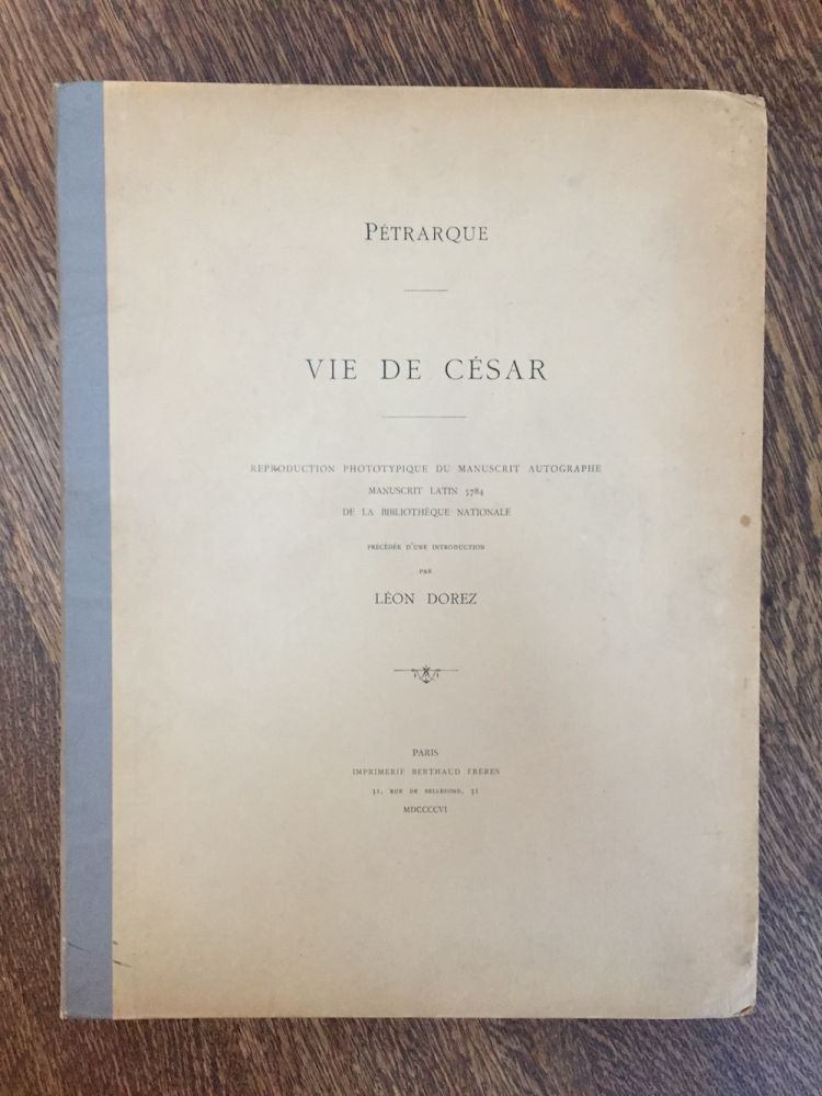 Vie de César. Reproduction phototypique du manuscrit autographe manuscrit latin...