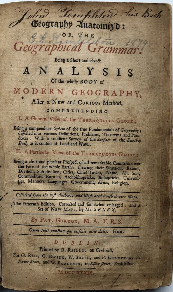 Geography Anatomiz'd: or, the Georgraphical Grammar. Being a Short and Exact Analysis of the whole Body of Modern Geography...(1739). Pat Gordon, John Senex, maps, Patrick.