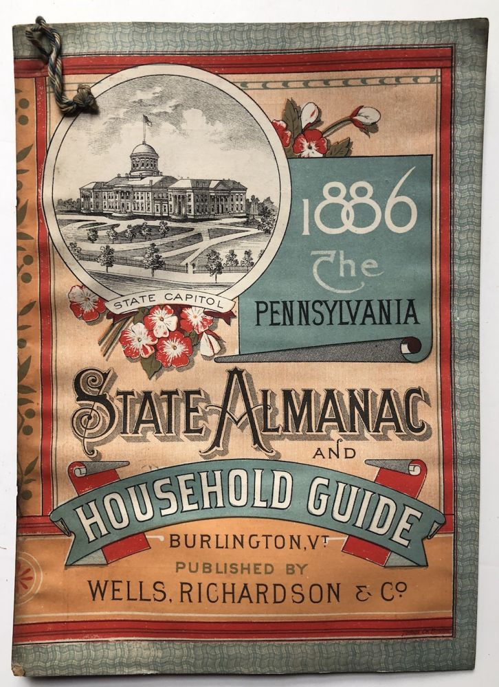 The Pennsylvania State Almanac and Household Guide, 1886