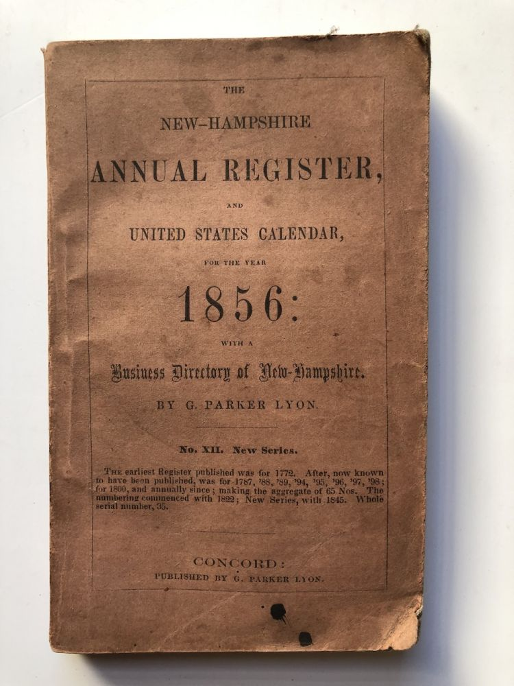 The New-Hampshire Annual Register and United States Calendar, for the year 1856. G. Parker Lyon.