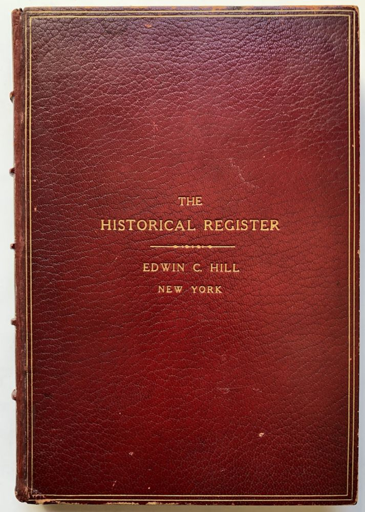 The Historical Register - Plate volume in deluxe full leather binding. Edwin C. Hill, ed.