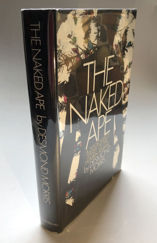 The Naked Ape, a Zoologist's Study of the Human Animal - First US edition inscribed. Desmond Morris.