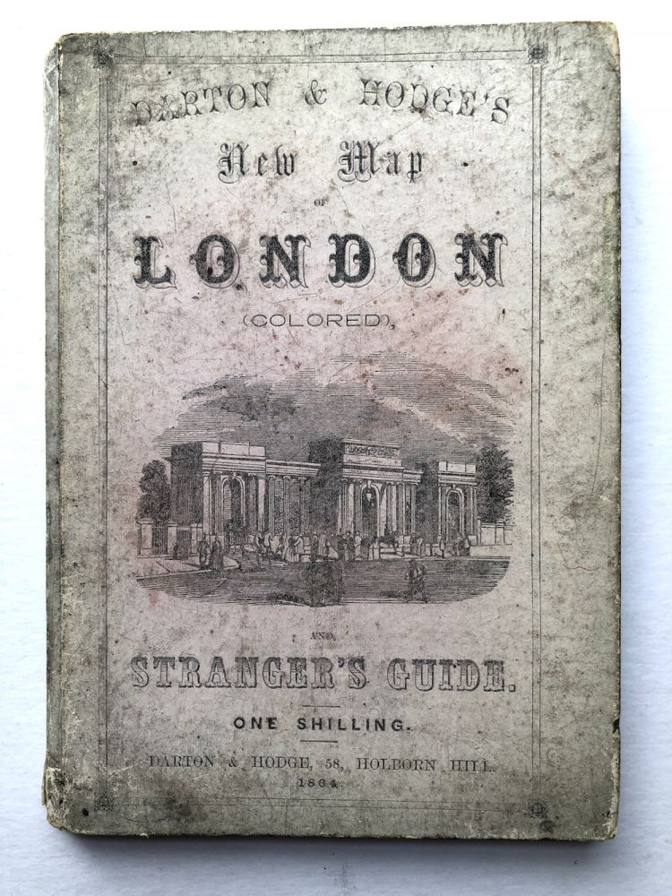Darton & Hodge's New Map of London (Colored) and Stranger's Guide. Darton and Hodge.