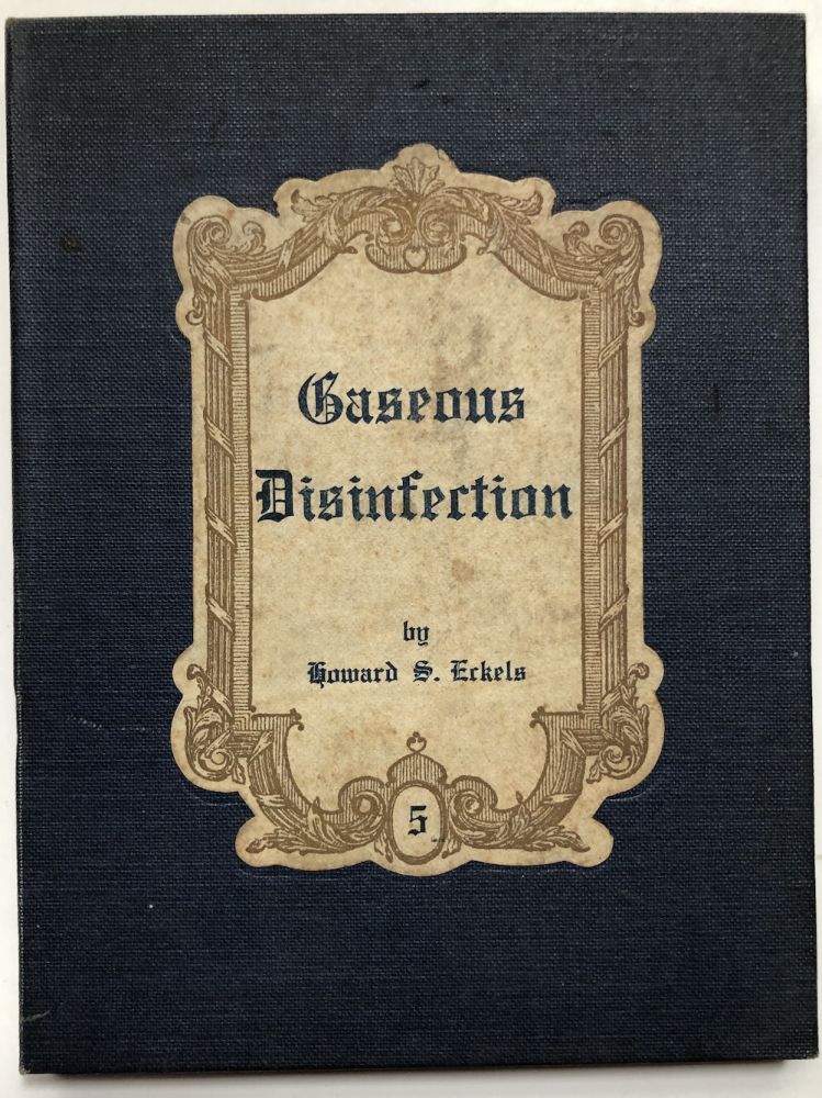 Gaseous Disinfection. Howard S. Eckels.