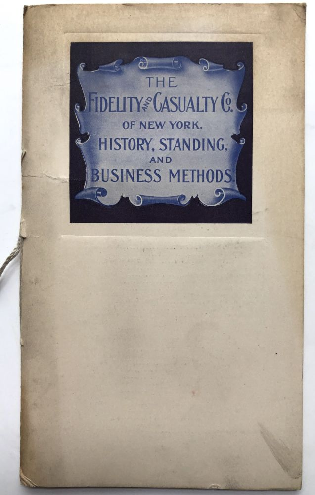 The Fidelity and Casualty Co. of New York. History, Standing, and Business Methods. Business History.