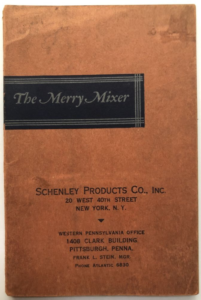 The Merry Mixer, or Cocktails and their Ilk, a booklet on Mixtures and Mulches, Fizzes and Whizzes. William Guyer, ed., Herbert F. Roese.