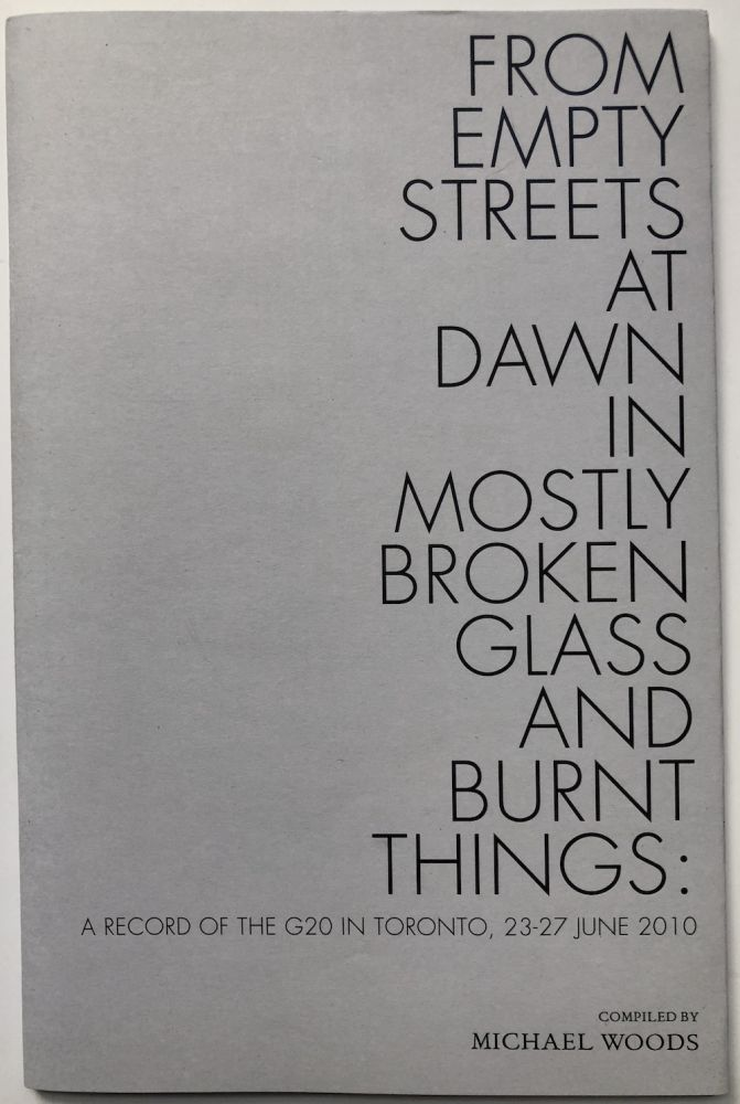 From empty streets at dawn in mostly broken glass and burnt things, a record of the G20 in Toronto, 23-27 June 2010. Michael Woods.