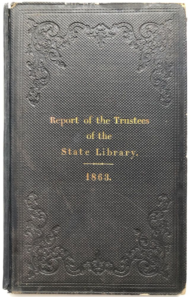 Forty-Fifth Annual Report of the Trustees of the New York State Library. Transmitted to the Legislature, April 7, 1863. New York State Library.