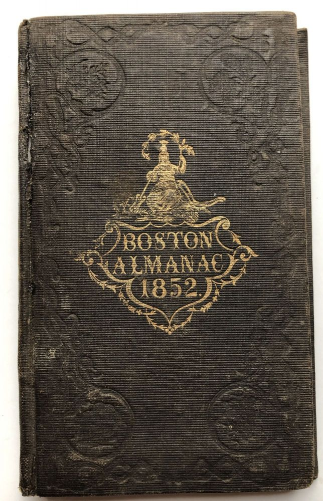 The Boston Almanac for the year 1852. George Coolidge, Damreil, Moore.