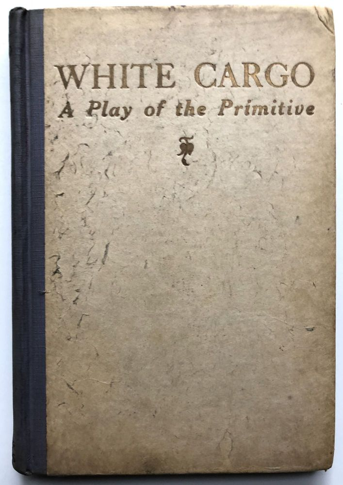 White Cargo, a Play of the Primitive - signed limited. Leon Gordon.