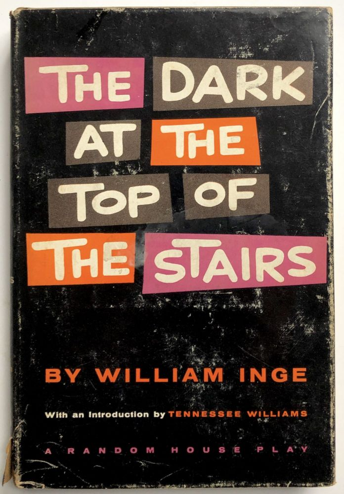 The Dark at the Top of the Stairs. William Inge.
