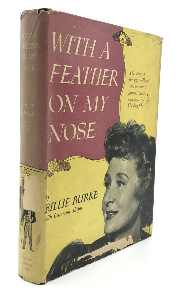 With a Feather on my Nose - inscribed. Billie Burke, Cameron Shipp.