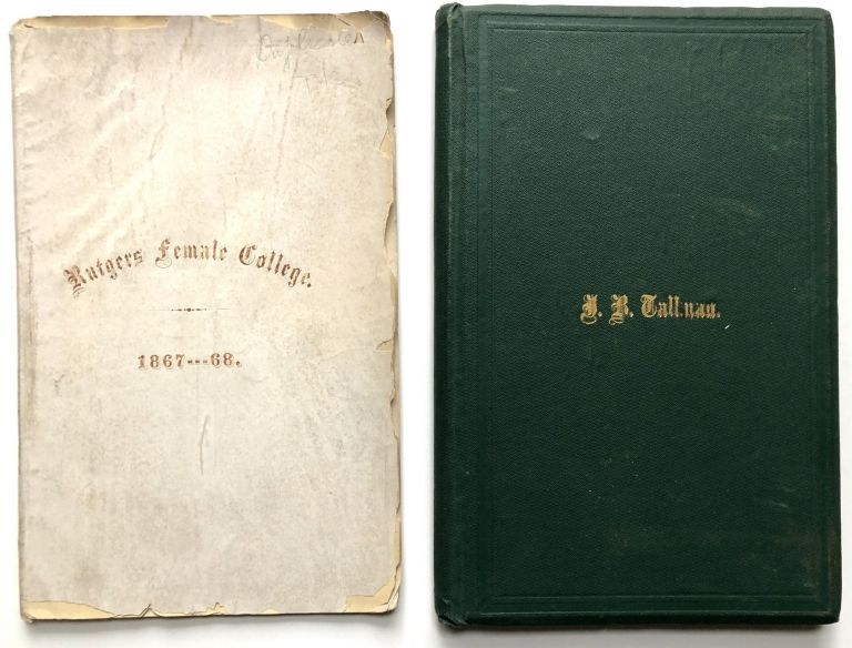 Proceedings of the Meeting held at the Inauguration of Rutgers Female College, April 25, 1867, plus Catalogue of Rutgers Female College for the year 1867-1868. NYC Rutgers Female College.