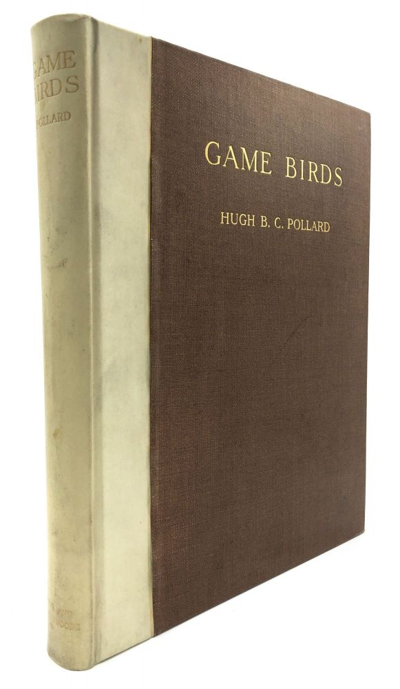 Game Birds: Reading, Preservation and Shooting - one of 35 signed copies. Hugh B. C. Pollard, Philip Rickman.