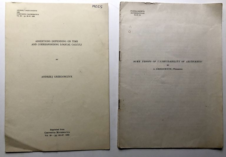 2 offprints: Assertions Depending on Time and Corresponding Logical Calculi (1968); Some Proofs of Undecidability of Arithmetic (1955). Andrzej Grzegorczyk.