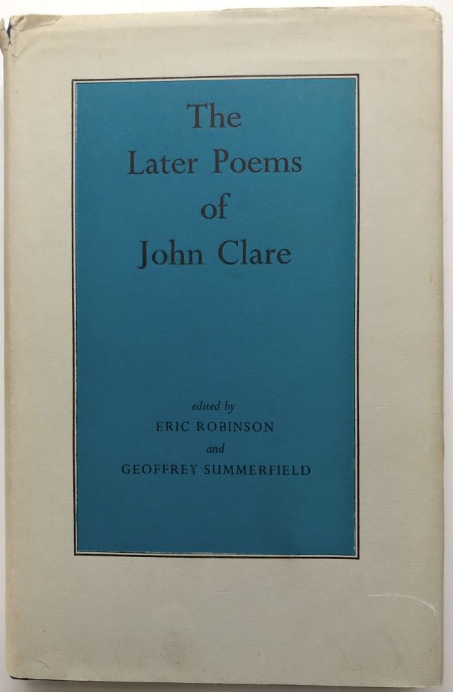 The Later Poems of John Clare. John Clare, Eric Robinson, Geoffrey Summerfield.