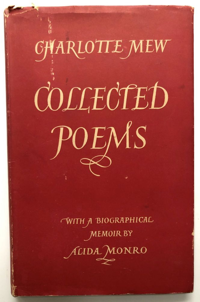 Collected Poems, with a biographical memoir by Alida Monro. Charlotte Mew.