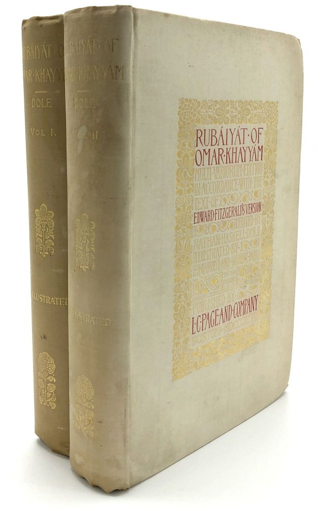 Rubáiyát of Omar Khayyám - Multi-Variorum Edition. English, French, German, Italian, and Danish translations comparatively arranged in accordance with the text of Edward Fitzgerald's Version, with further selections, notes, biographies, and other material. Omar Khayyam, Nathan Haskell Dole.