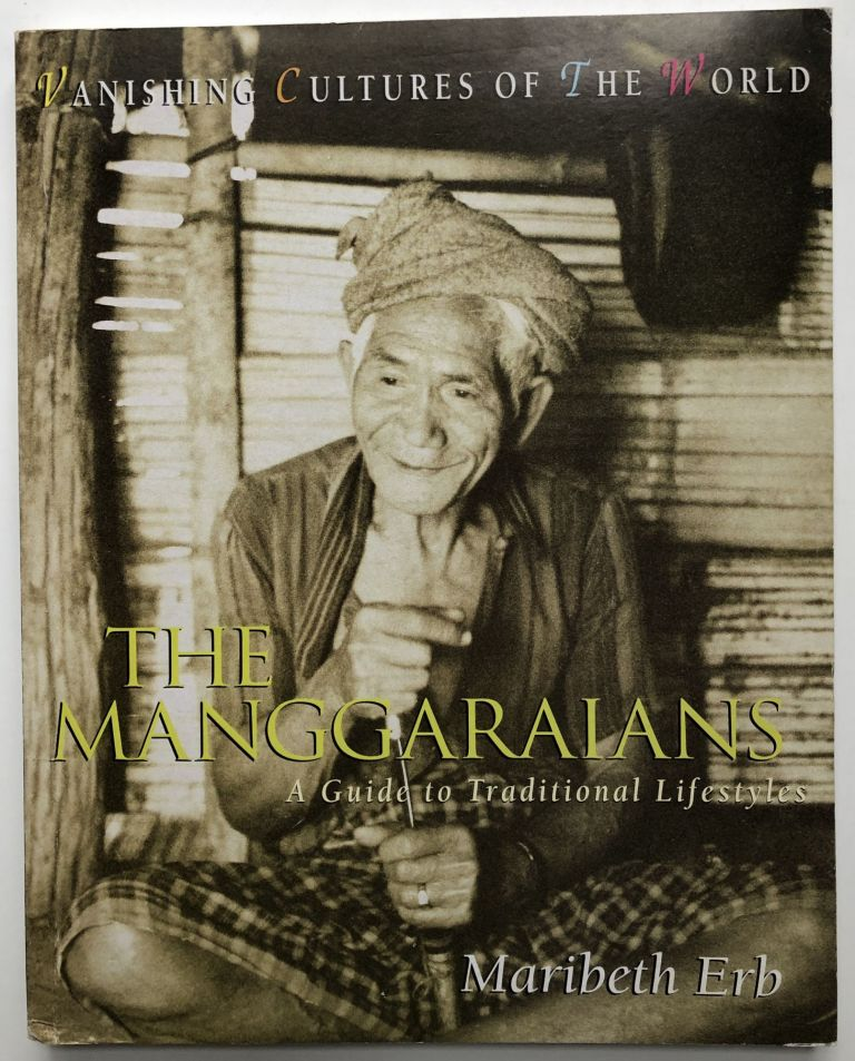 The Manggaraians, A Guide to Traditional Lifestyles. Maribeth Erb.