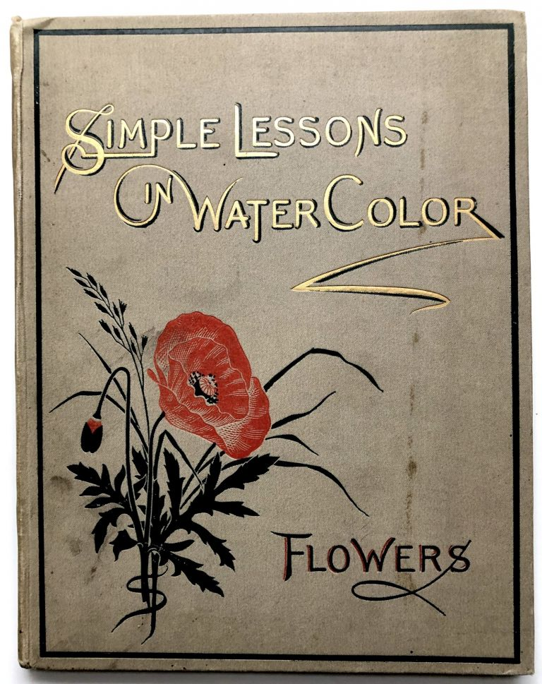 Simple Lessons in Water-Color: Flowers. Vere Foster.