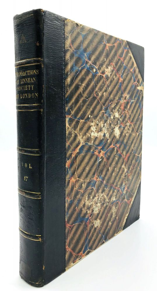 The Transactions of the Linnean Society of London, Volume XVII, complete in Three parts (1834-1836). William Buckland, David Don, William Yarrell.