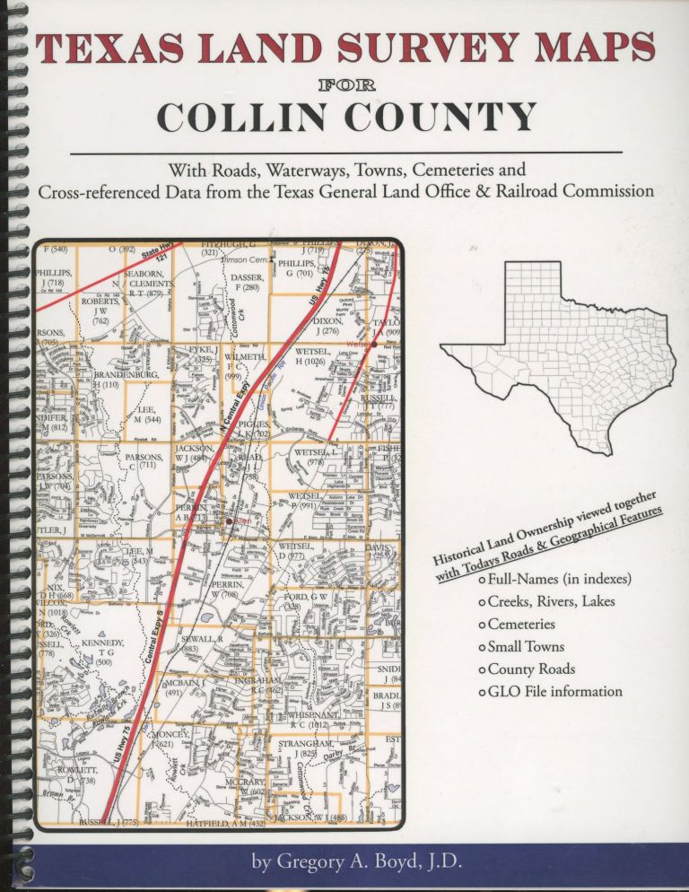 Texas Land Survey Maps for Collin County, Texas with Roads, Railways, Waterways, Towns and Cemeteries. Gregory A. Boyd.